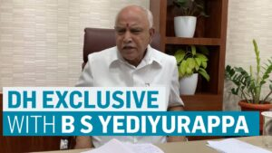 DH Exclusive: Interview with Karnataka Chief Minister B S Yediyurappa
